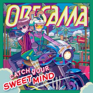ORESAMA「CATCH YOUR SWEET MIND」